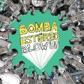 Bomba Estéreo - Blow Up