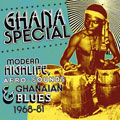 Ghana Special / Modern Highlife, Afro Sounds, Ghanaian Blues 1968-1981