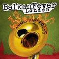 Balkan Fever London