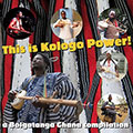 This Is Kologo Power!